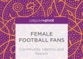 معرفی کتاب؛ زنان هوادار فوتبال: جامعه، هویت و تبعیض جنسی